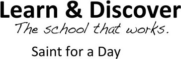 Learn and Discover the school that works- Saint for a Day